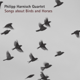 SONGS ABOUT BIRDS AND HORSES - Philipp Harnisch Quartett [English]